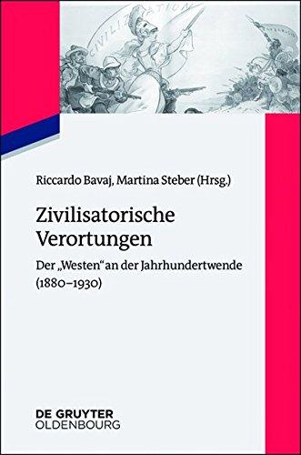 Zivilisatorische Verortungen: Der westen an Der Jahrhundertwende (1880-1930)