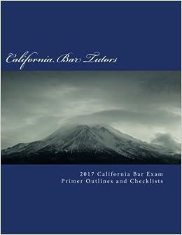 2017 California Bar Exam Primer Outlines and Checklists