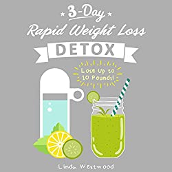 3-Day Rapid Weight Loss Detox Cleanse