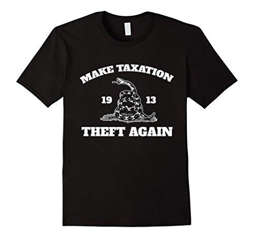 Mens Make Taxation Theft Again 1913 T Shirt  Gadsden Snake Style Large Black