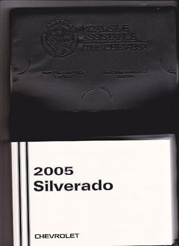 2005 chevy chevrolet silverado owners manual chevy amazon com books rh amazon com 2005 chevy silverado owners manual 2005 chevy silverado owners manual