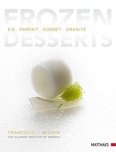 Frozen Desserts: Eis - Parfait - Sorbet - Granité