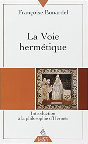 Lire en ligne La Voie hermétique : Introduction à la philosophie d'Hermès pdf