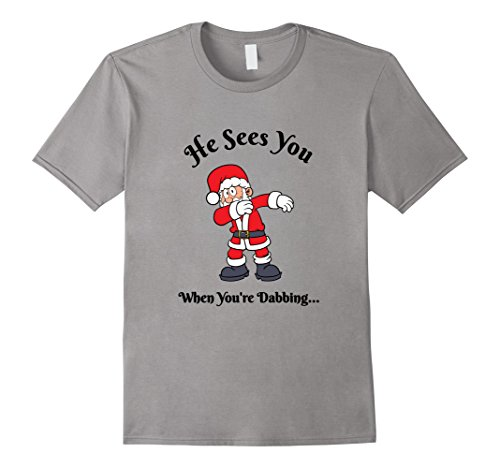 He Sees You When Youre Dabbing  Funny Santa Dab Shirt