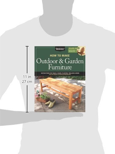 How to Make Outdoor & Garden Furniture: Instructions for Tables, Chairs, Planters, Trellises & More from the Experts at American Woodworker (American Woodworker (Paperback))