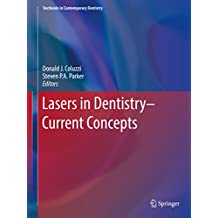 Lasers in Dentistry—Current Concepts (Textbooks in Contemporary Dentistry)