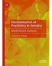 Decolonization of Psychiatry in Jamaica: Madnificent Irations