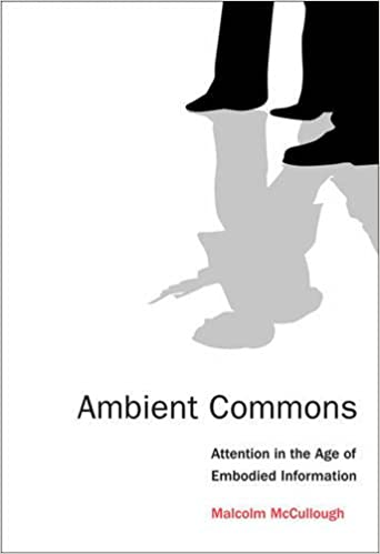 Ambient Commons: Attention in the Age of Embodied