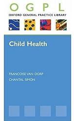 Child Health (OXFORD GP LIBRARY SERIES P)
