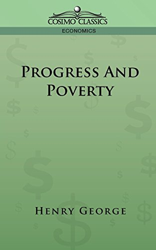 Progress and Poverty (Cosimo Classics Economics)