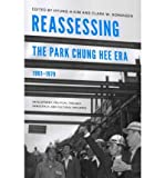 img - for [(Reassessing the Park Chung Hee Era, 1961-1979: Development, Political Thought, Democracy, and Cultural Influence )] [Author: Hyung-a Kim] [Dec-2011] book / textbook / text book
