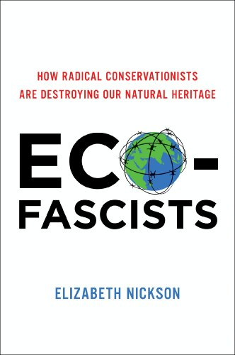 B.O.O.K Eco-Fascists: How Radical Conservationists Are Destroying Our Natural Heritage<br />TXT