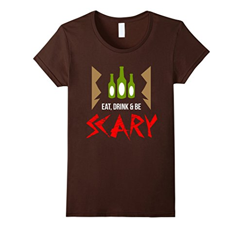 Womens Eat Drink & Be Scary Funny Halloween Costume T-Shirts Small (Bar Crawl Costume Ideas)