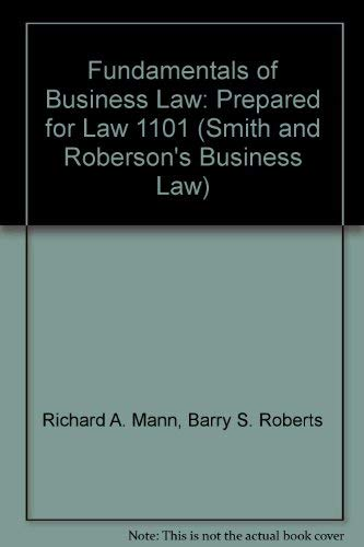 Fundamentals of Business Law: Prepared for Law 1101 (Smith and Roberson's Business Law)