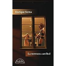 La ternura del caníbal (Voces/Literatura nº 183)