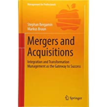 Mergers and Acquisitions: Integration and Transformation Management as the Gateway to Success
