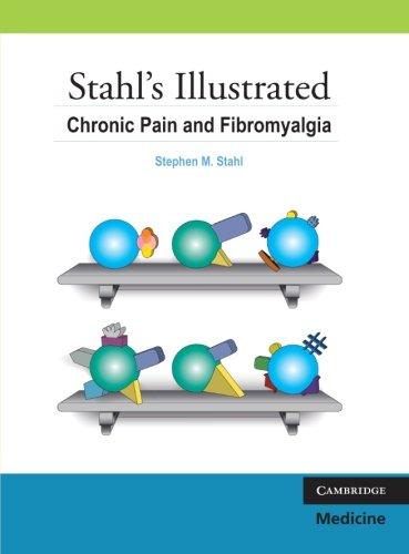 Stahl's Illustrated Chronic Pain and Fibromyalgia by Cambridge University Press