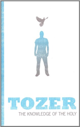 The Knowledge of the Holy (Tozer Classics Series)