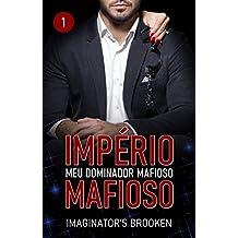 Meu Dominador Mafioso (império mafioso Livro 1)