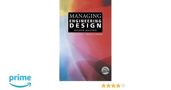 Managing Engineering Design: Crispin Hales, Shayne Gooch ...