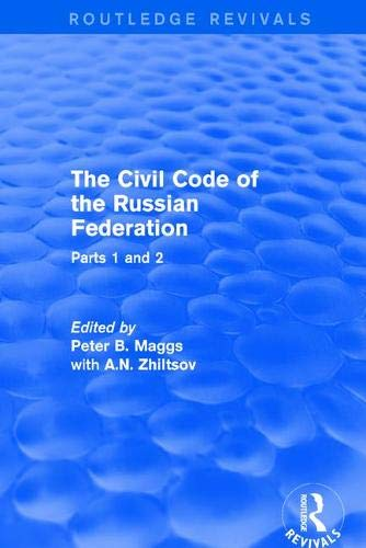 The Civil Code of the Russian Federation: Parts 1 and 2 (Routledge Revivals)