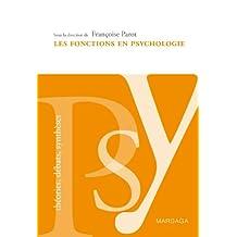 Les fonctions en psychologie: Ouvrage de référence psychologique (French Edition)