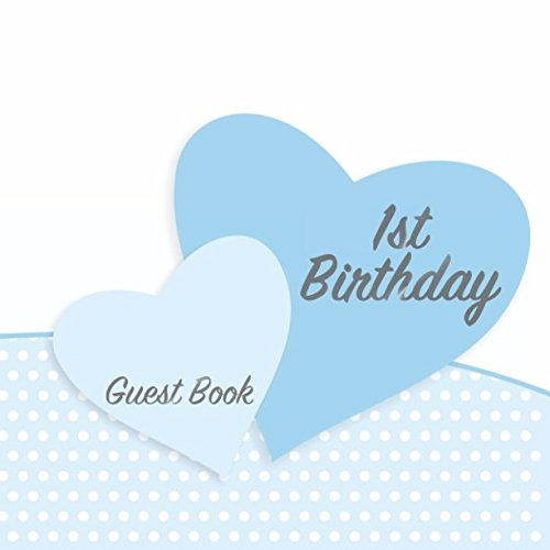 Download 1st Birthday Guest Book: Keepsake for baby's first party with space for family and friends to write congratulations, memories, advice and well wishes (Square Baby Polka Dot Blue) ebook