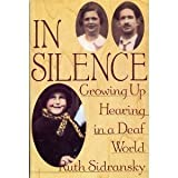 img - for In Silence: Growing Up Hearing in a Deaf World by Ruth Sidransky (1990-09-03) book / textbook / text book