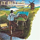 The Big Lad in the Windmill Import Edition by It Bites (1986) Audio CD by Unknown (0100-01-01?