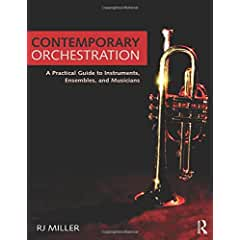 Contemporary Orchestration: A Practical Guide to Instruments, Ensembles, and Musicians from Routledge