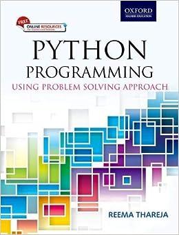 Python Programming: Using Problem Solving Approach: Reema