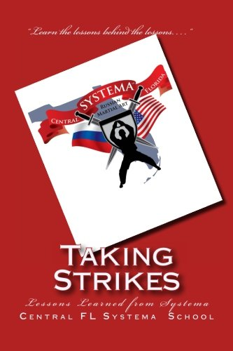 Taking Strikes: The Lessons Learned from the Russian Martial Art of Systema