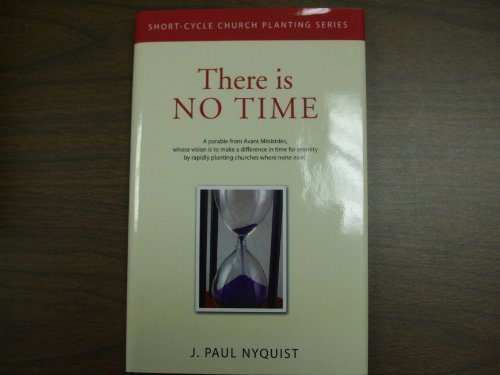 THERE IS NO TIME (SHORT-CYCLE CHURCH PLANTING SERIES) pdf
