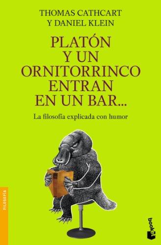 Resultado de imagen de CATHCART T., y KLEIN, D., Platón y un ornitorrinco entran en un bar…, Ed. Hurope, Barcelona, 2008.