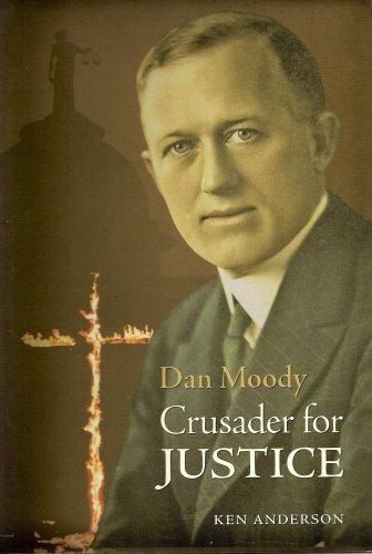 Dan Moody: Crusader for Justice