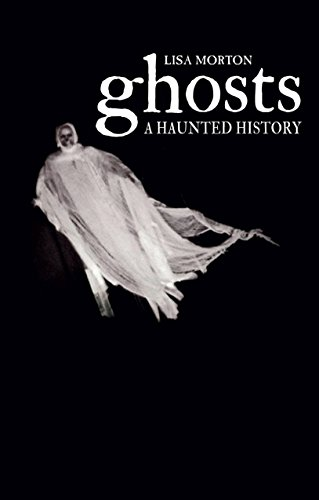 Ghosts: A Haunted History -