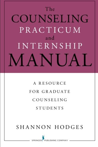 The Counseling Practicum and Internship Manual: A...