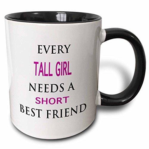 3dRose EVERY TALL GIRL NEEDS A SHORT BEST FRIEND - Two Tone Black Mug, 11oz (mug_221181_4), 11 oz, Black/White (Birthday Present For A Best Friend)