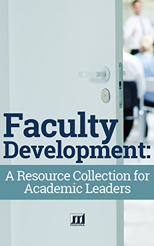 Faculty Development: A Resource Collection for Academic Leaders Resource Collection
