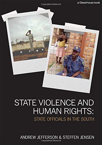 State Violence and Human Rights: State Officials in the South (Law, Development and Globalization)