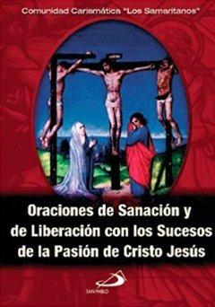 Download Oraciones de sanación y de liberación con los sucesos de la Pasión de Cristo ebook