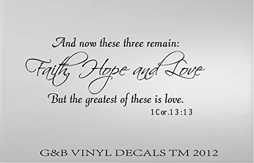 AND NOW THESE THREE REMAIN FAITH HOPE LOVE WALL DECAL QUOTE VINYL LETTERING by decalgeek