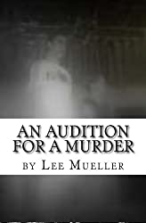 An Audition For A Murder: A Murder Mystery Comedy play