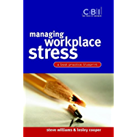Managing Workplace Stress: A Best Practice Blueprint (CBI Fast Track Book 1)