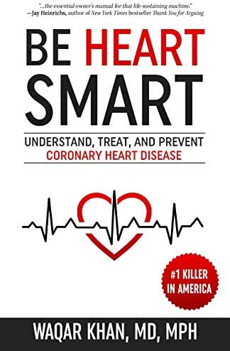 Be Heart Smart: Understand, Treat, and Prevent Coronary Heart Disease