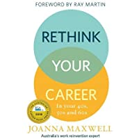 Rethink Your Career: In your 40s, 50s and 60s