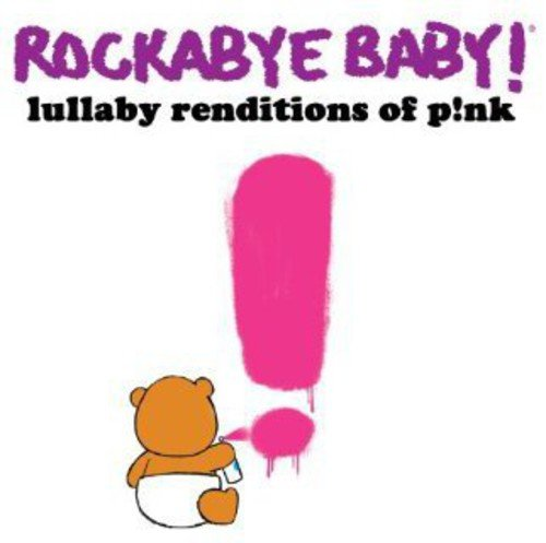 Rockabye Baby! Lullaby Renditions of Pink
