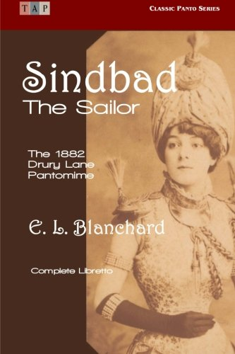 Download Sindbad the Sailor: The 1882 Drury Lane Pantomime: Complete Libretto (Classic Panto Series) PDF