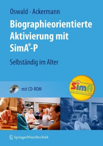 Biographieorientierte Aktivierung mit SimA-P: Selbständig im Alter