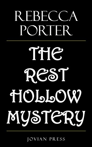 The Rest Hollow Mystery by [Porter, Rebecca]